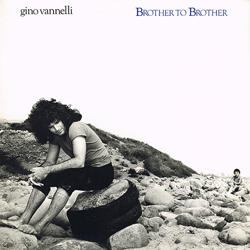 Gino Vannelli - Brother To Brother [A&M Records SP-4722] (1978)