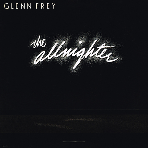 Glenn Frey - The Allnighter [MCA Records MCA-5501] (19 June 1984)