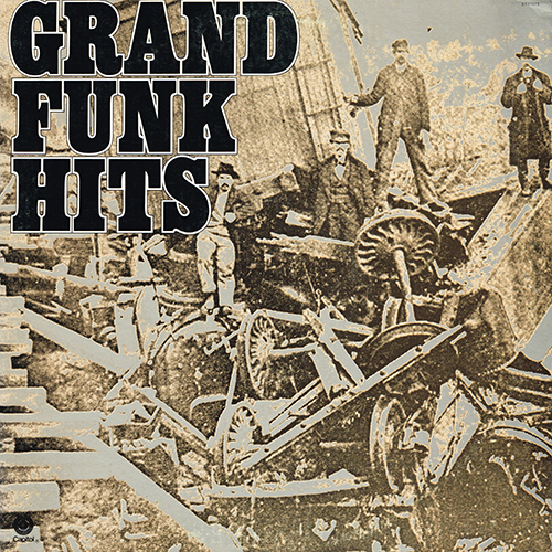 Grand Funk (Railroad) - Hits [Capitol ST-11579] (1976)