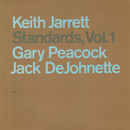 Keith Jarrett, Gary Peacock, Jack DeJohnette - Standards, Vol 1 [ECM Records ECM 1255] (1983)