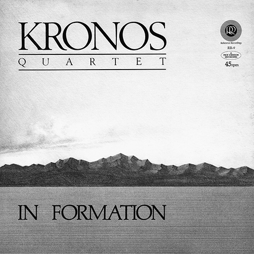 Kronos Quartet - In Formation [Reference Recordings RR-9] (1982)