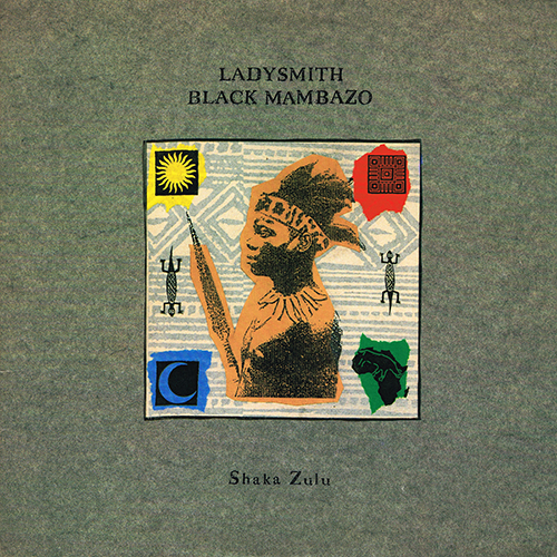 Ladysmith Black Mambazo - Shaka Zulu [Warner Bros 1-25582] (1987)