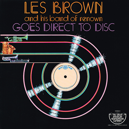 Les Brown And His Band Of Renown - Goes Direct To Disc [The Great American Gramophone Company GADD-1010] (1977)