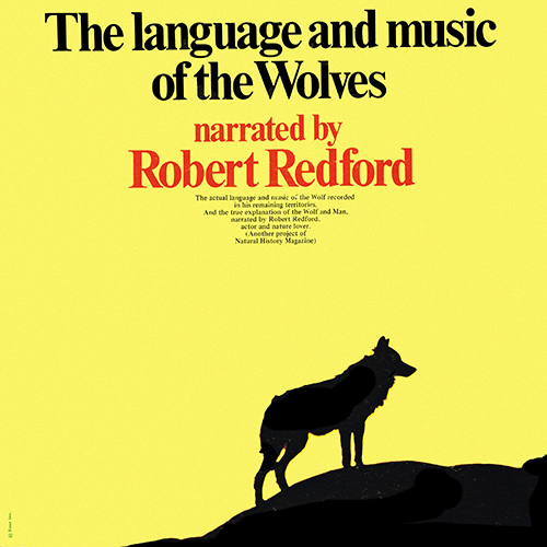 Robert Redford [narrator] - The Language And Music Of The Wolves [Tonsil Records / Natural History Magazine 003] (1971)