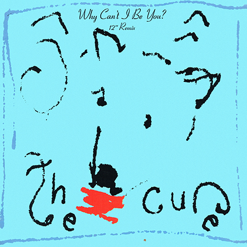 The Cure - Why Can't I Be You (12'') [Elektra Records 0-66810] (1987)