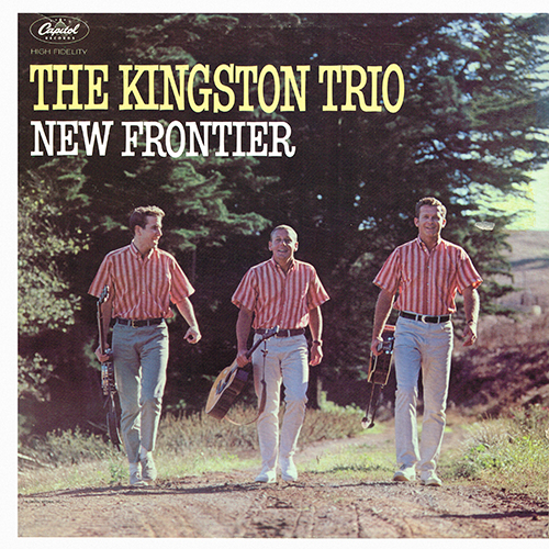 The Kingston Trio - New Frontier [Capitol Records T 1809] (1962)