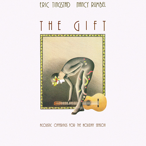 Eric Tingstad & Nancy Rumbel - The Gift [Cheshire CT 103] (1985)