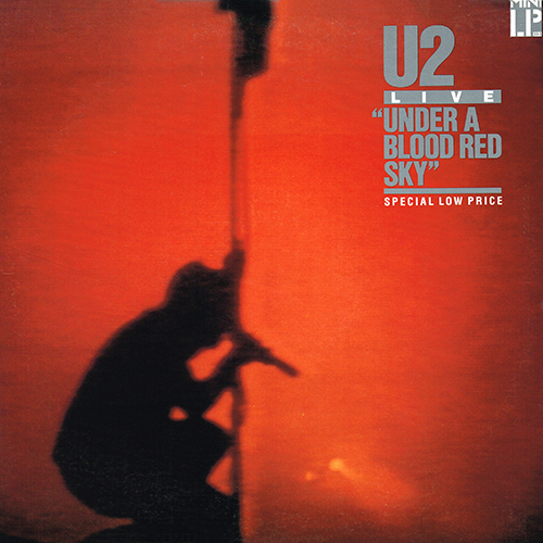 U2 - Under A Blood Red Sky (Live) [Island Records 90127-1-B] (7 November 1983)