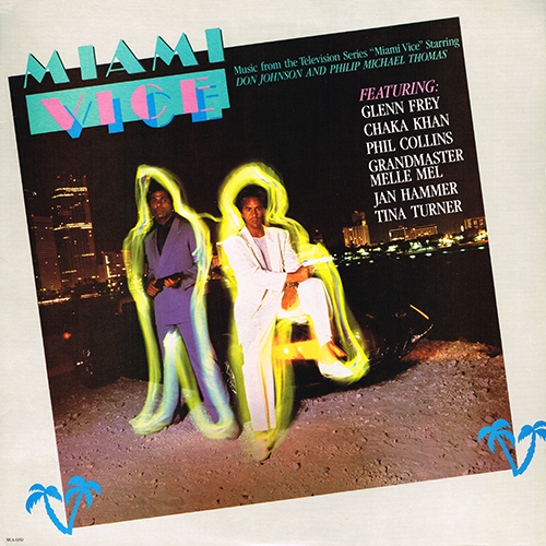Various Artists - Miami Vice (Music From The Television Series) [MCA Records MCA 6150] (1985)
