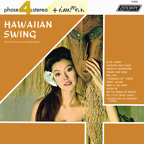 Werner Muller And His Orchestra - Hawaiian Swing [London Phase 4 SP 44021] (1963)