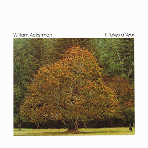William Ackerman - It Takes A Year [Windham Hill WHS C-1003] (1977)