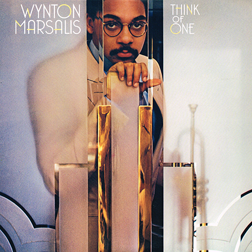 Wynton Marsalis - Think Of One [Columbia Records FC 38641] (1983)
