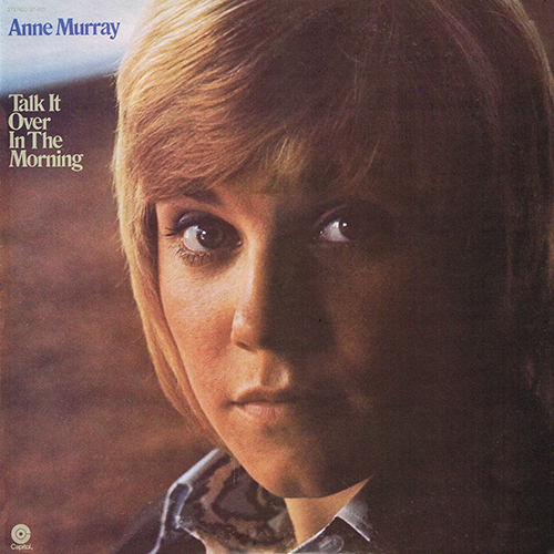 Anne Murray - Talk It Over in the Morning [Capitol Records ST-821] (September 1971)