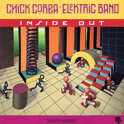 Chick Corea Elektric Band - Inside Out [GRP Records GR-9601] (1990)