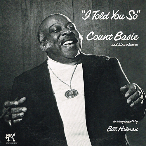 Count Basie And His Orchestra - I Told You So [Pablo Records 2310-767] (1976)