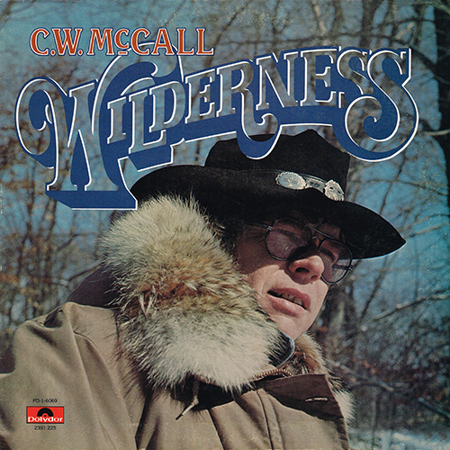C. W. McCall - Wilderness [Polydor Records PD-1-6069] (1976)