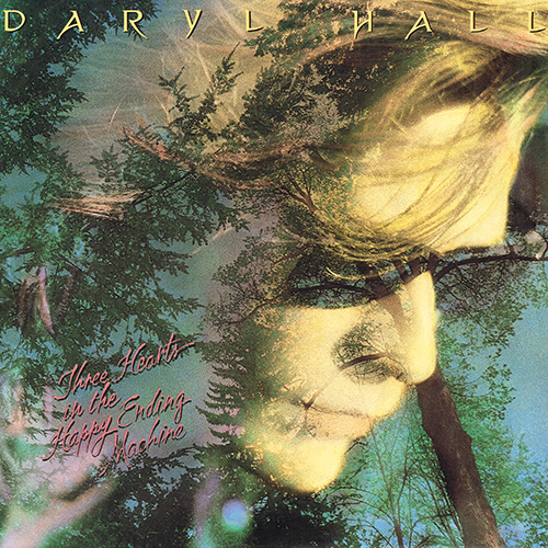 Daryl Hall - Three Hearts In The Happy Ending Machine [RCA Records AJL1-7196] (1 August 1986)