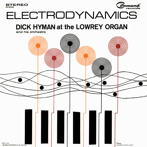 Dick Hyman And His Orchestra - Electrodynamics [Command Records RS 856 SD] (1963)