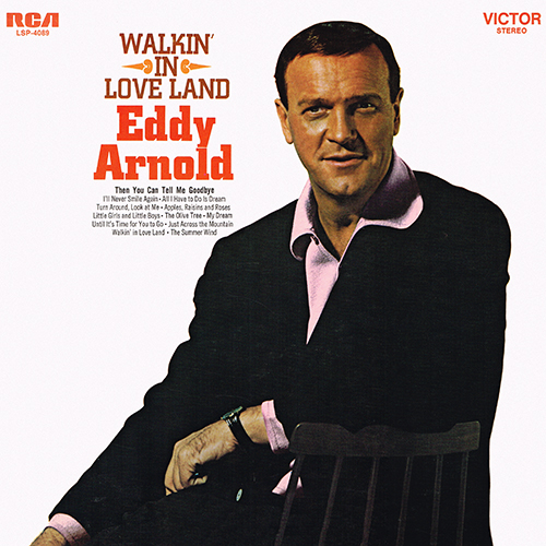 Eddy Arnold - Walkin' In Love Land [RCA Records LSP-4089] (1968)