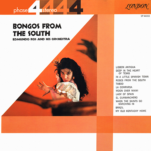 Edmundo Ros And His Orchestra - Bongos From The South [London Phase 4 SP 44003] (1961)