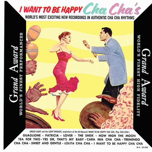 Enoch Light And The Light Brigade - I Want To Be Happy Cha Chas [Grand Award Records GA 33-388] (1958)