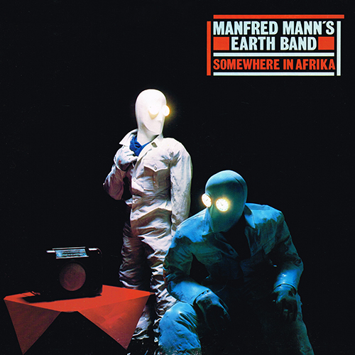 Manfred Mann's Earth Band - Somewhere In Afrika [Arista Records AL 8 8194] (14 November 1983)
