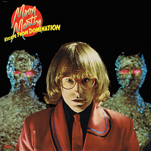 Moon Martin - Escape From Domination [Capitol Records ST-11933] (19 July 1979)