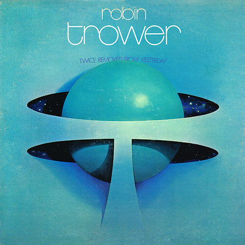 Robin Trower - Twice Removed From Yesterday [Chrysalis Records CHR 1039] (1973)