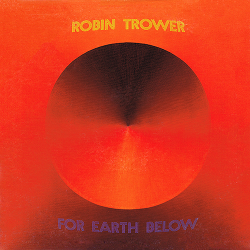 Robin Trower - For Earth Below [Chrysalis Records CHR 1073] (1975)